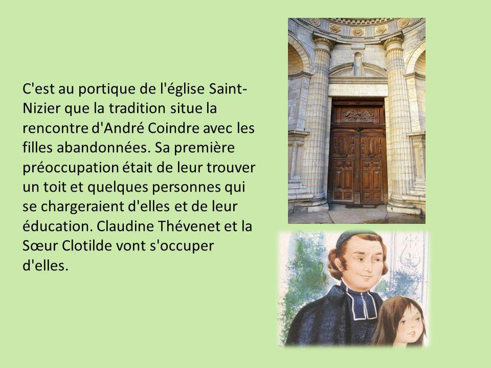 C est au portique de l église Saint-Nizier que la tradition situe la rencontre d André Coindre avec les filles abandonnées.
