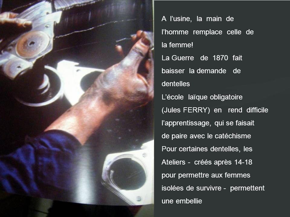 A l'usine, la main de l'homme remplace celle de. la femme! La Guerre de 1870 fait. baisser la demande de.