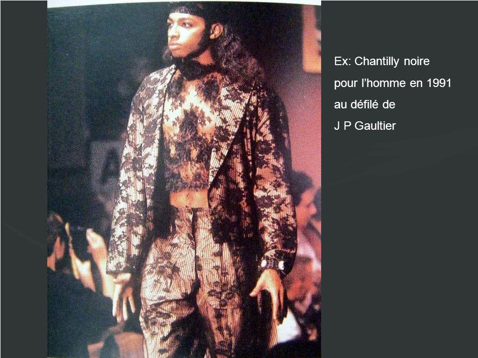 Ex: Chantilly noire pour l'homme en 1991 au défilé de J P Gaultier