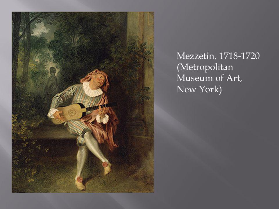 Mezzetin, 1718-1720 (Metropolitan Museum of Art, New York)
