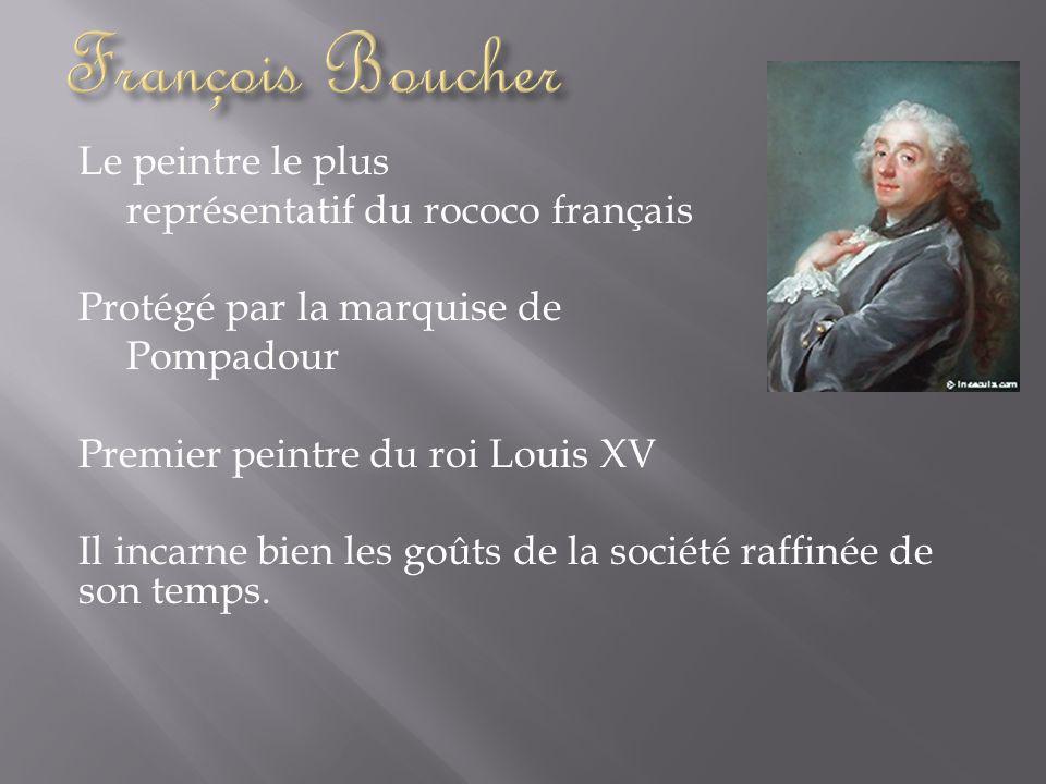 François Boucher Le peintre le plus représentatif du rococo français