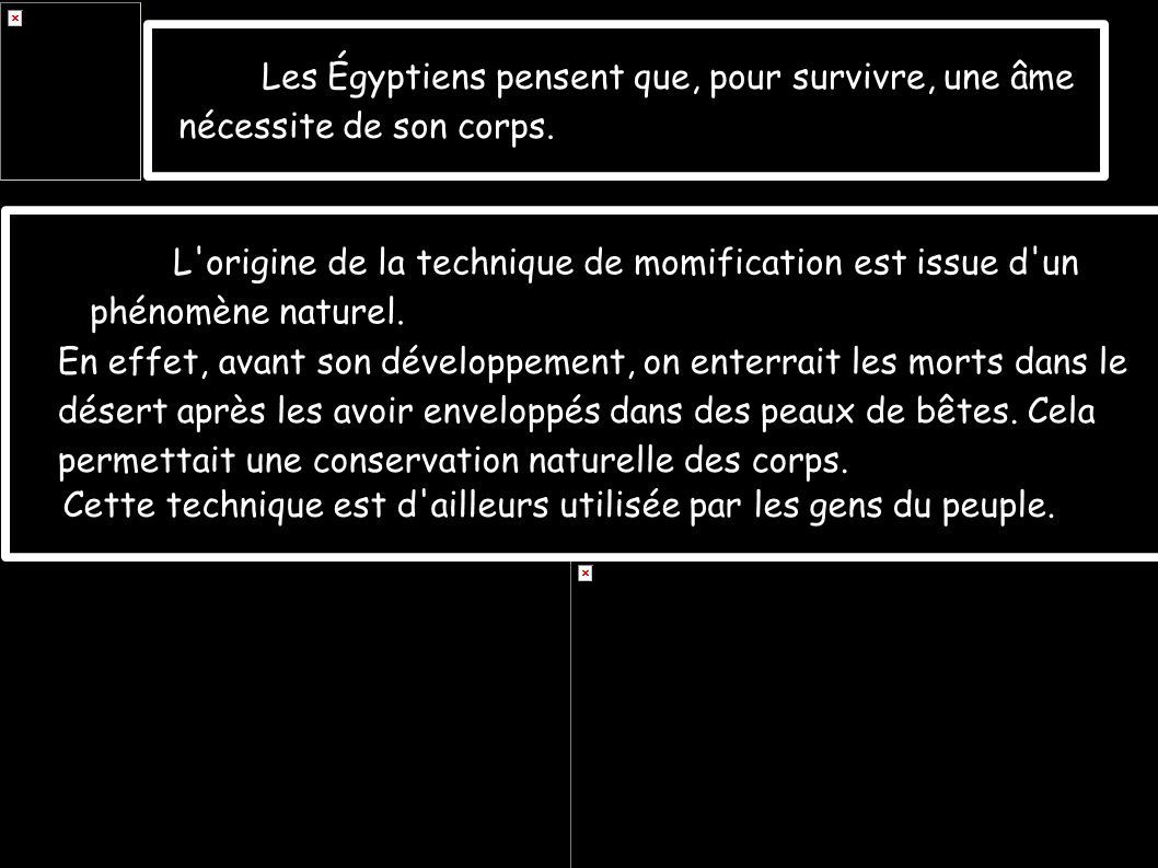 Les Égyptiens pensent que, pour survivre, une âme