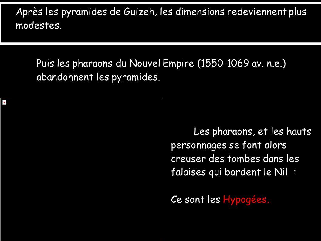 Après les pyramides de Guizeh, les dimensions redeviennent plus