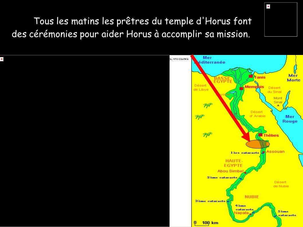 Tous les matins les prêtres du temple d Horus font
