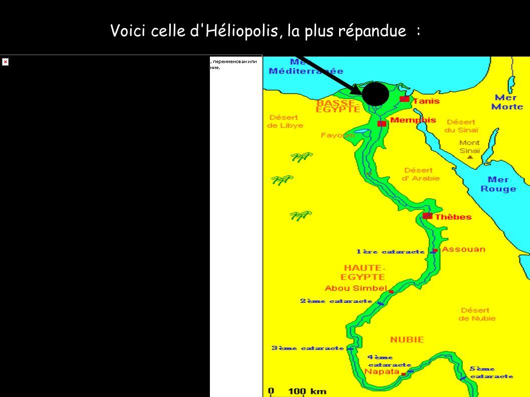 Voici celle d Héliopolis, la plus répandue :