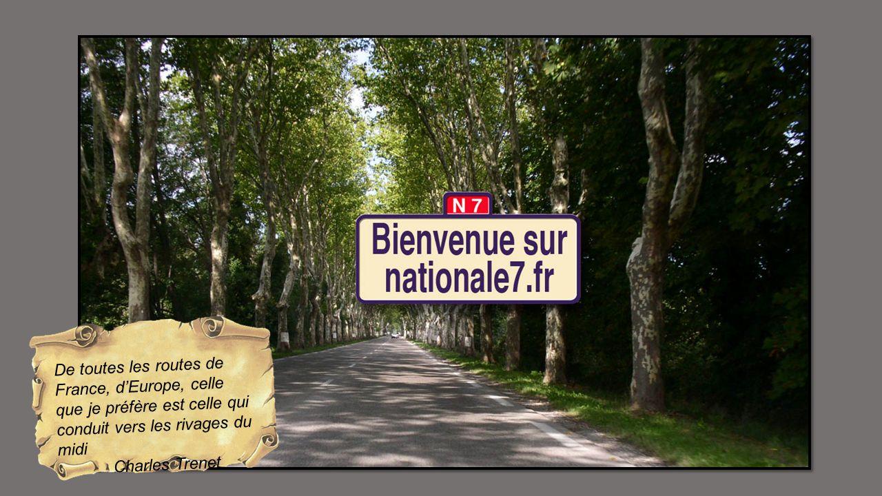 De toutes les routes de France, d'Europe, celle que je préfère est celle qui conduit vers les rivages du midi