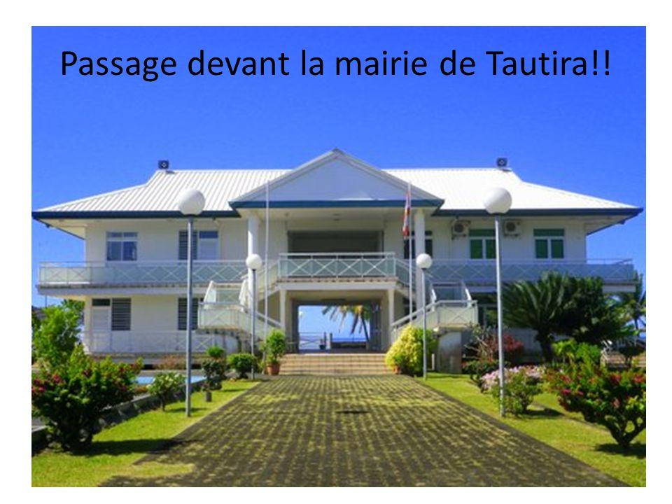 Passage devant la mairie de Tautira!!