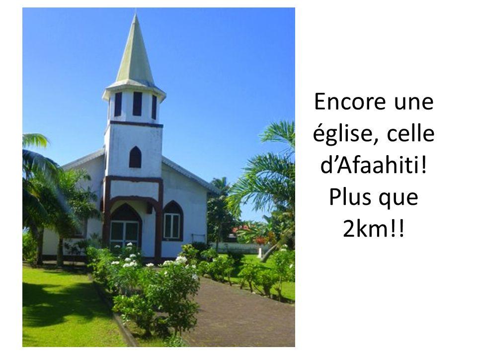 Encore une église, celle d'Afaahiti! Plus que 2km!!