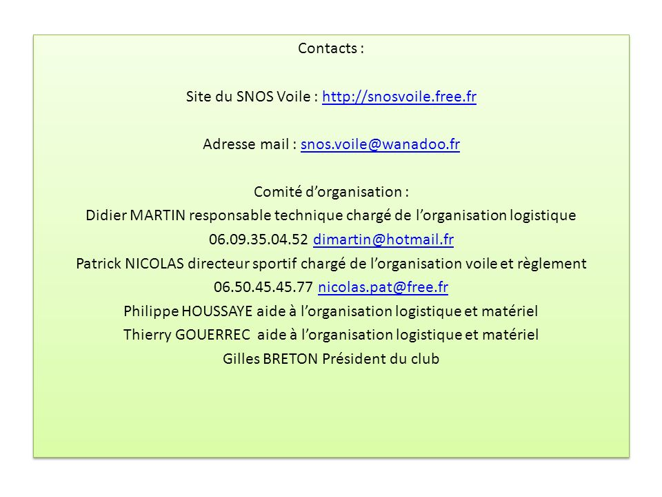 Contacts : Site du SNOS Voile : http://snosvoile. free