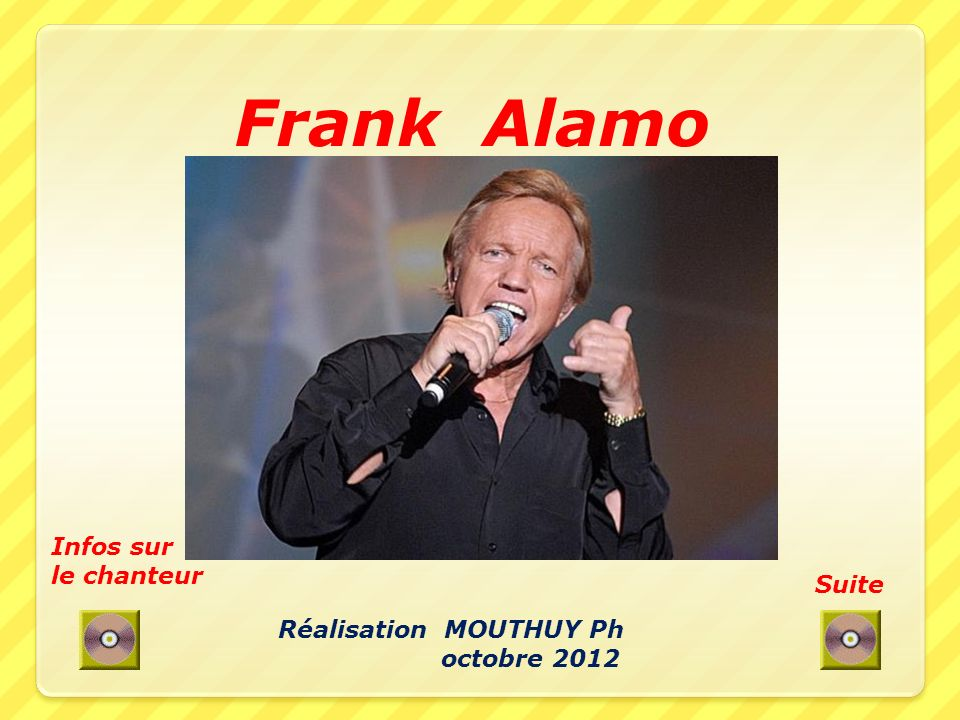 Frank Alamo Infos sur le chanteur Suite Réalisation MOUTHUY Ph
