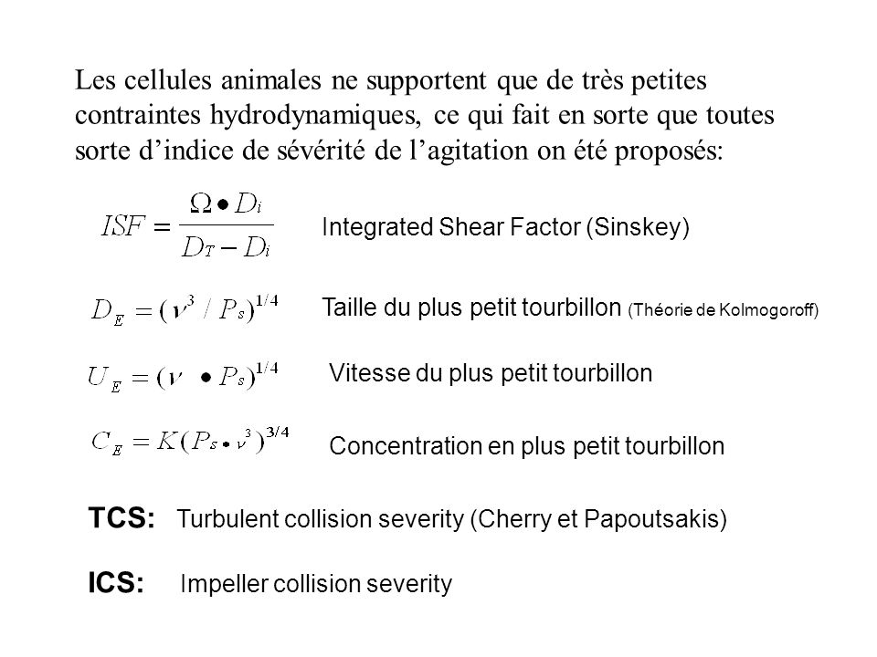 TCS: Turbulent collision severity (Cherry et Papoutsakis)