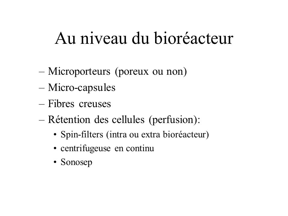 Au niveau du bioréacteur