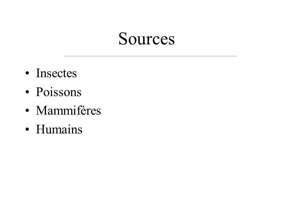 Sources Insectes Poissons Mammifères Humains
