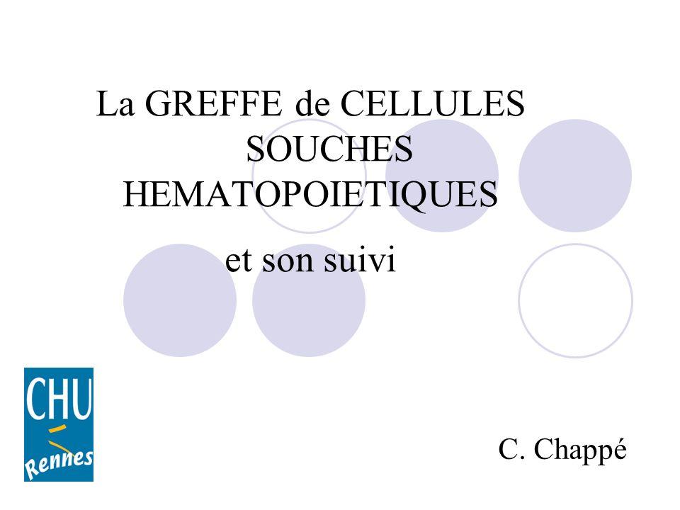 La GREFFE de CELLULES SOUCHES HEMATOPOIETIQUES et son suivi