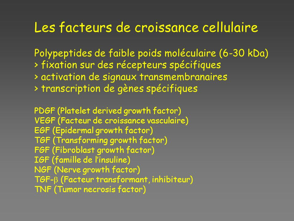 Les facteurs de croissance cellulaire