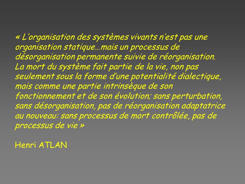 « L'organisation des systèmes vivants n'est pas une