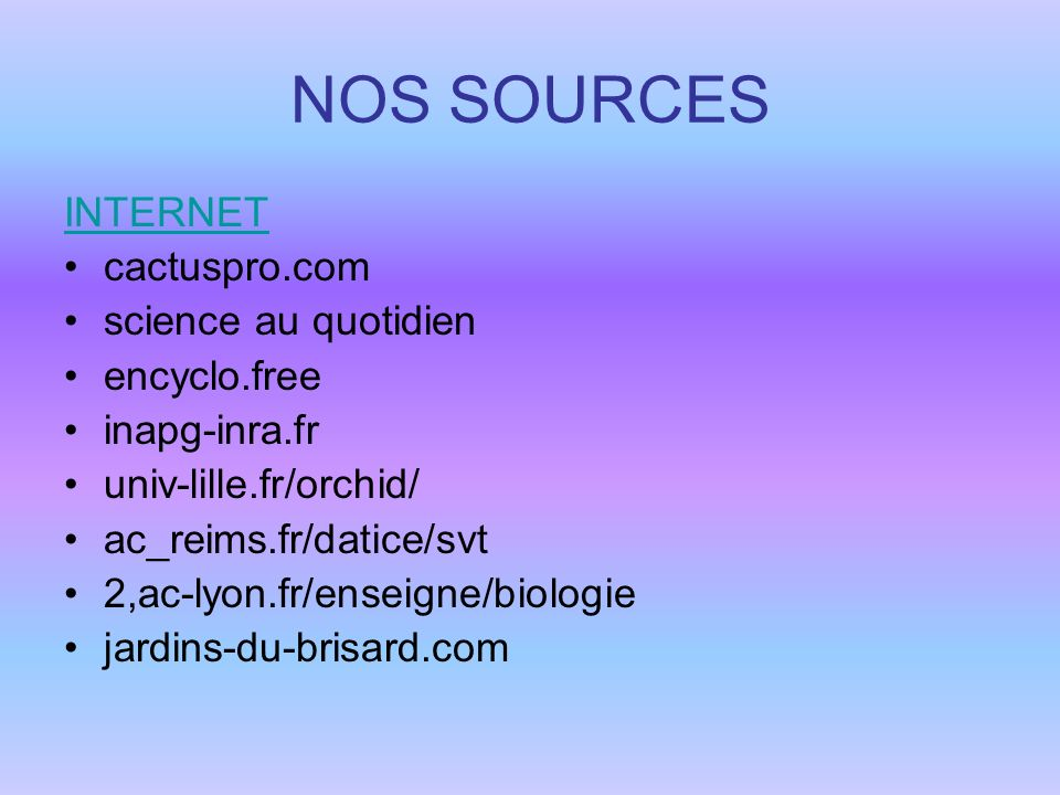 NOS SOURCES INTERNET cactuspro.com science au quotidien encyclo.free