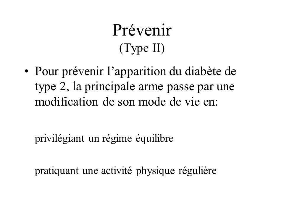 Prévenir (Type II) Pour prévenir l'apparition du diabète de type 2, la principale arme passe par une modification de son mode de vie en:
