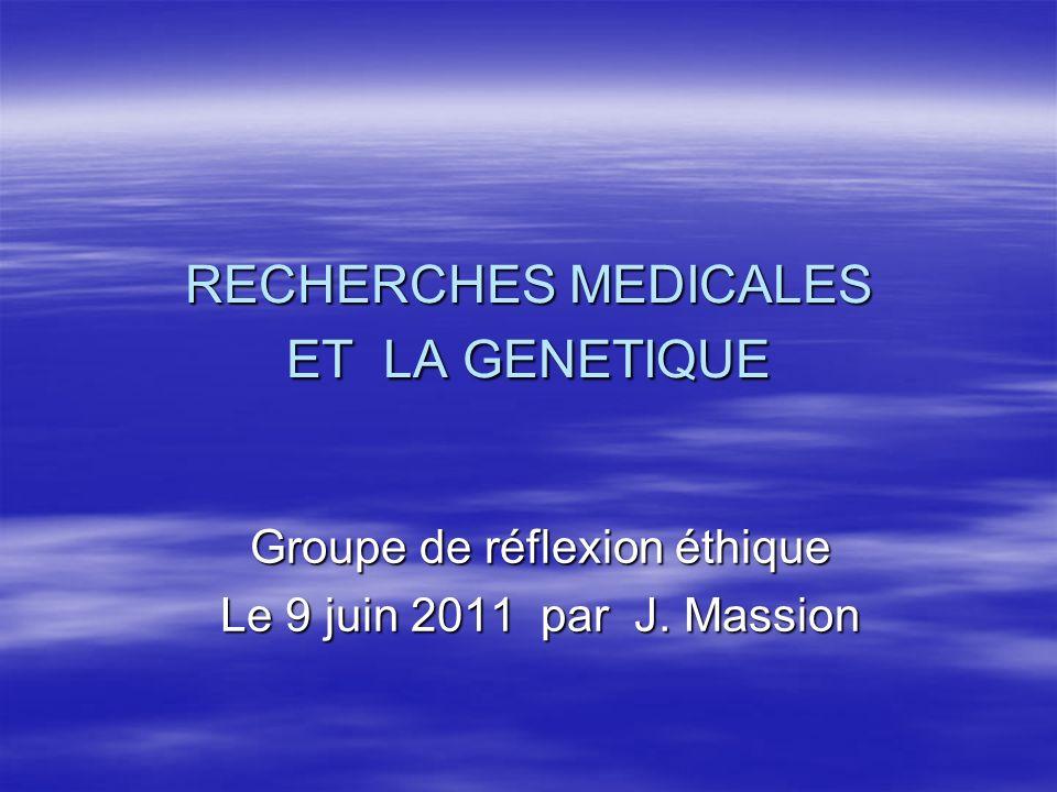 RECHERCHES MEDICALES ET LA GENETIQUE
