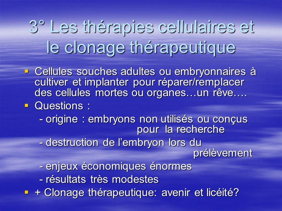 3° Les thérapies cellulaires et le clonage thérapeutique