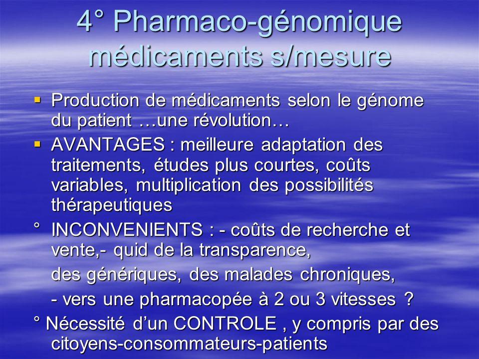4° Pharmaco-génomique médicaments s/mesure