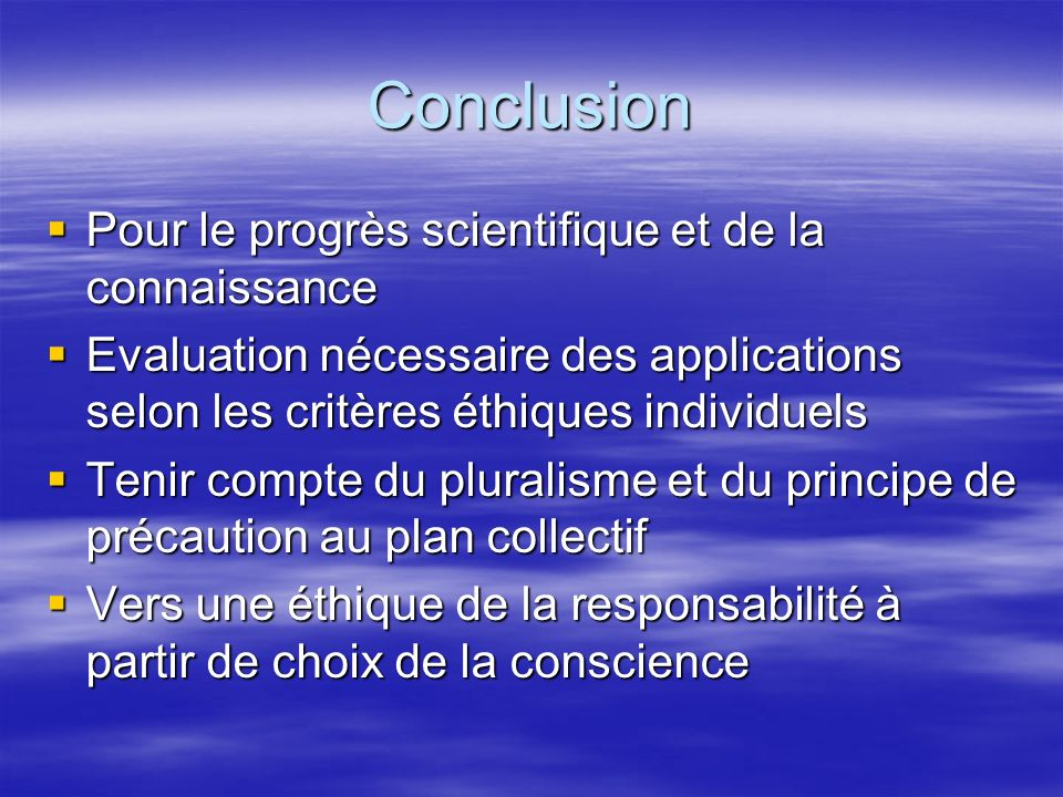 Conclusion Pour le progrès scientifique et de la connaissance