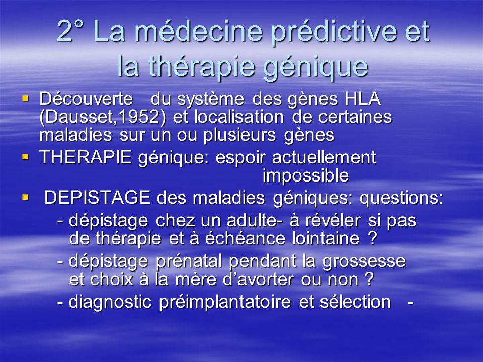 2° La médecine prédictive et la thérapie génique