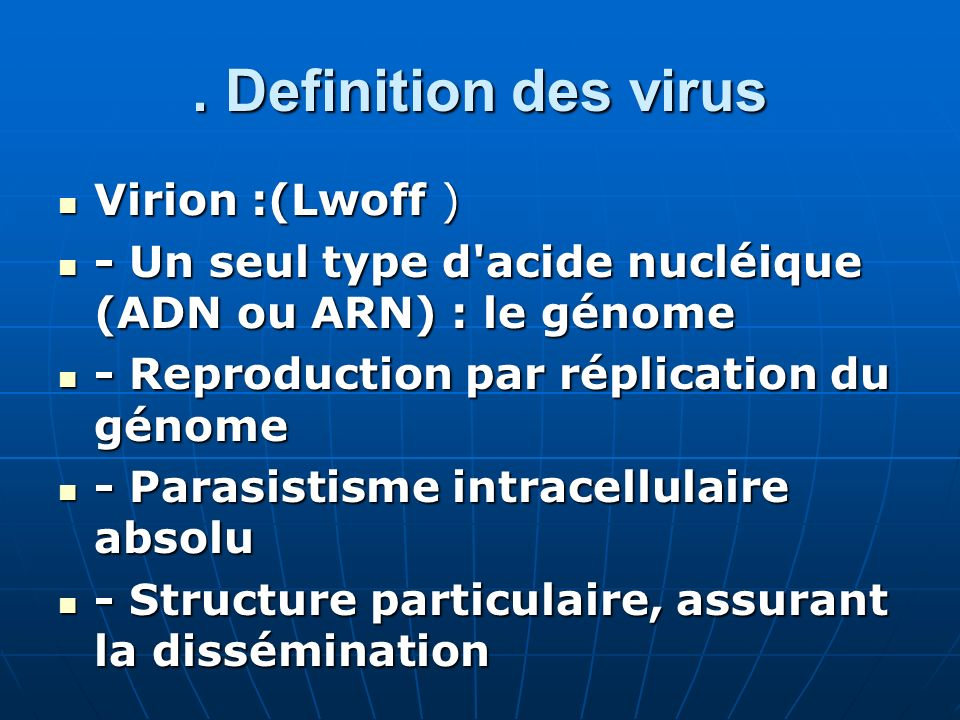 . Definition des virus Virion :(Lwoff )