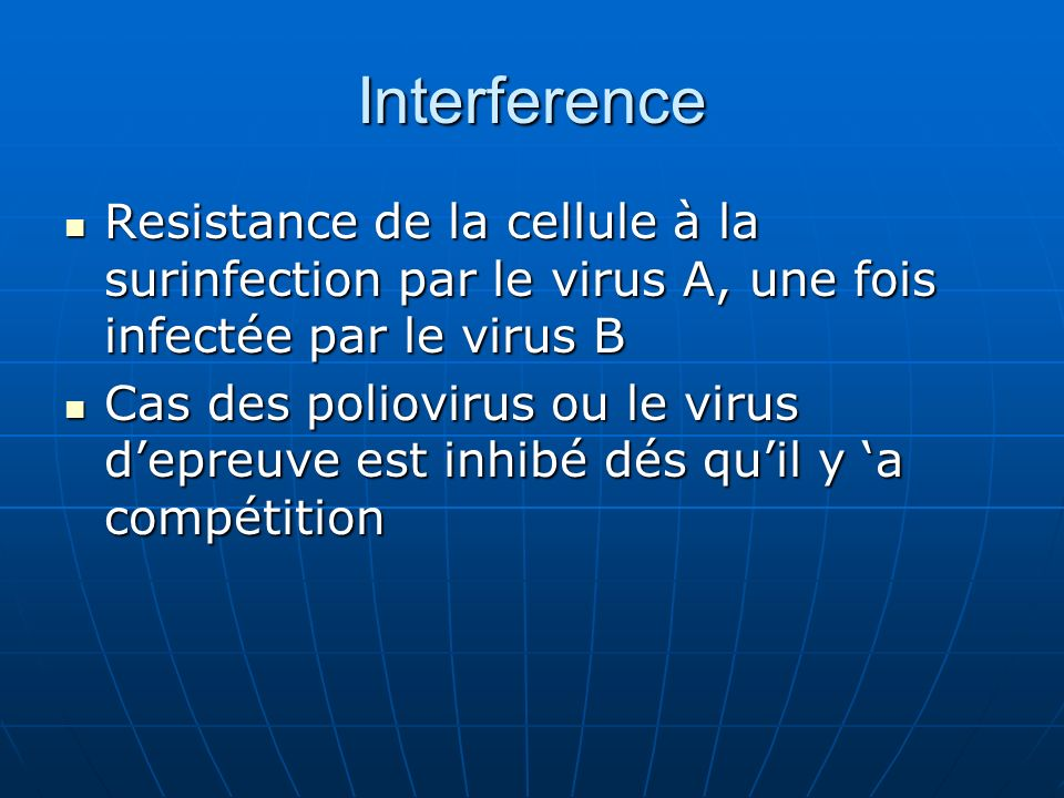 Interference Resistance de la cellule à la surinfection par le virus A, une fois infectée par le virus B.