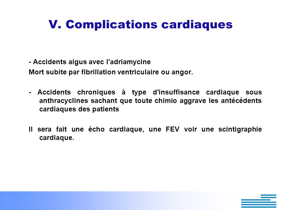 V. Complications cardiaques