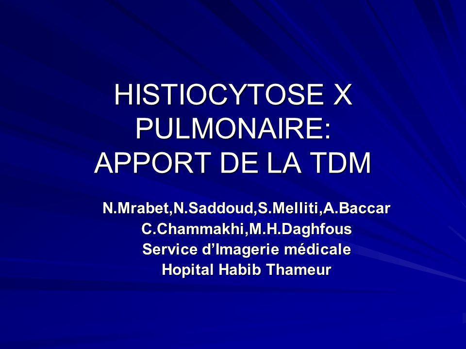 HISTIOCYTOSE X PULMONAIRE: APPORT DE LA TDM