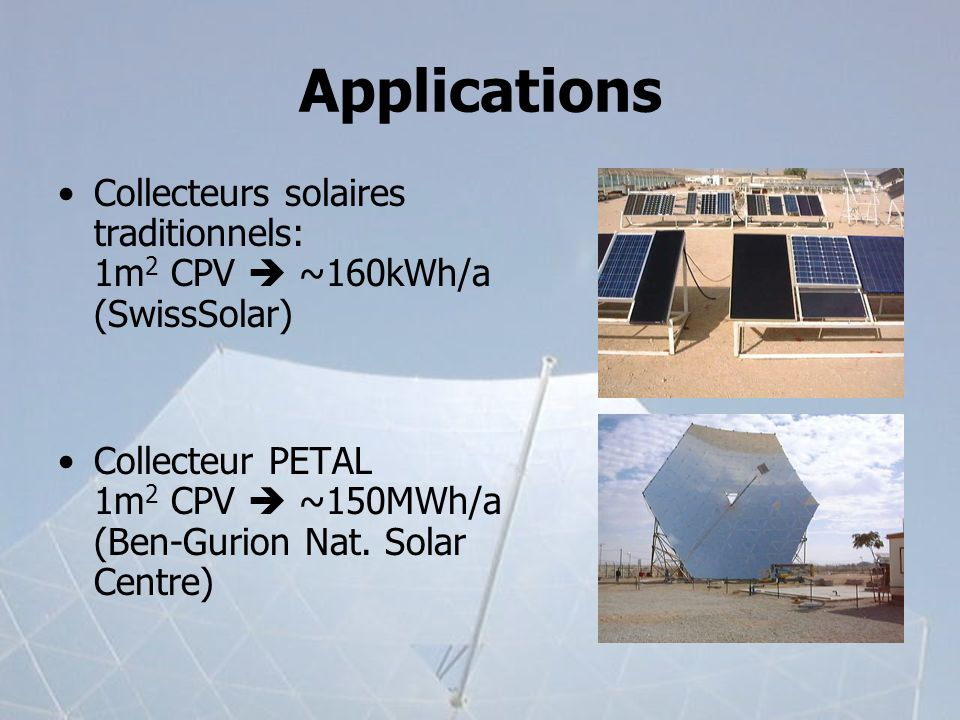 Applications Collecteurs solaires traditionnels: 1m2 CPV  ~160kWh/a (SwissSolar)