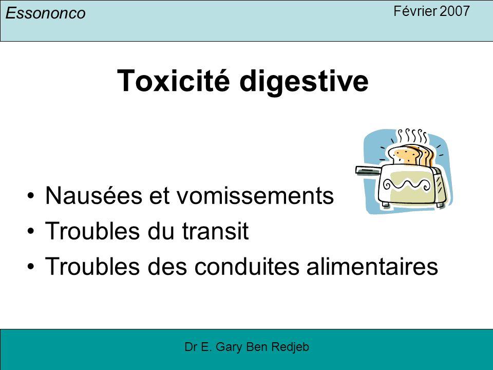 Toxicité digestive Nausées et vomissements Troubles du transit