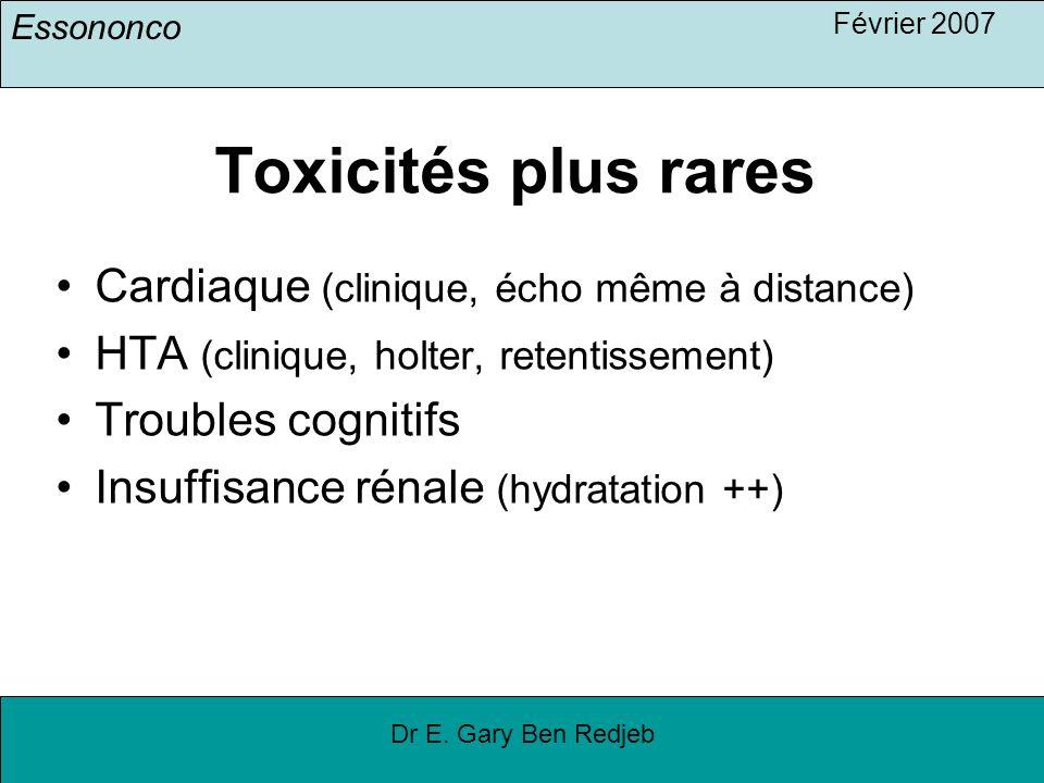 Toxicités plus rares Cardiaque (clinique, écho même à distance)