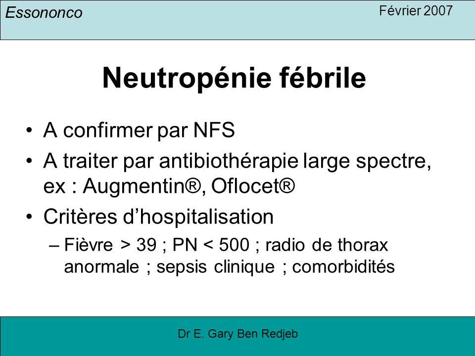 Neutropénie fébrile A confirmer par NFS