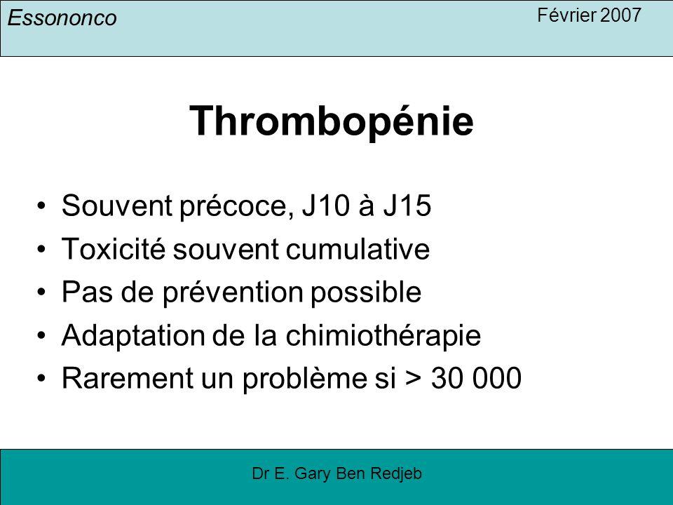 Thrombopénie Souvent précoce, J10 à J15 Toxicité souvent cumulative