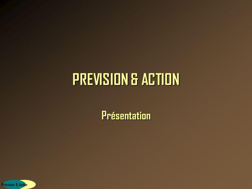 PREVISION & ACTION Présentation