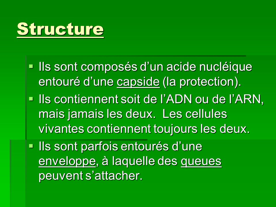 Structure Ils sont composés d'un acide nucléique entouré d'une capside (la protection).