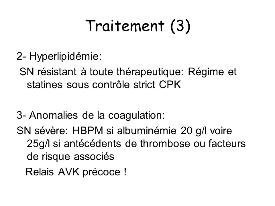 Traitement (3) 2- Hyperlipidémie: