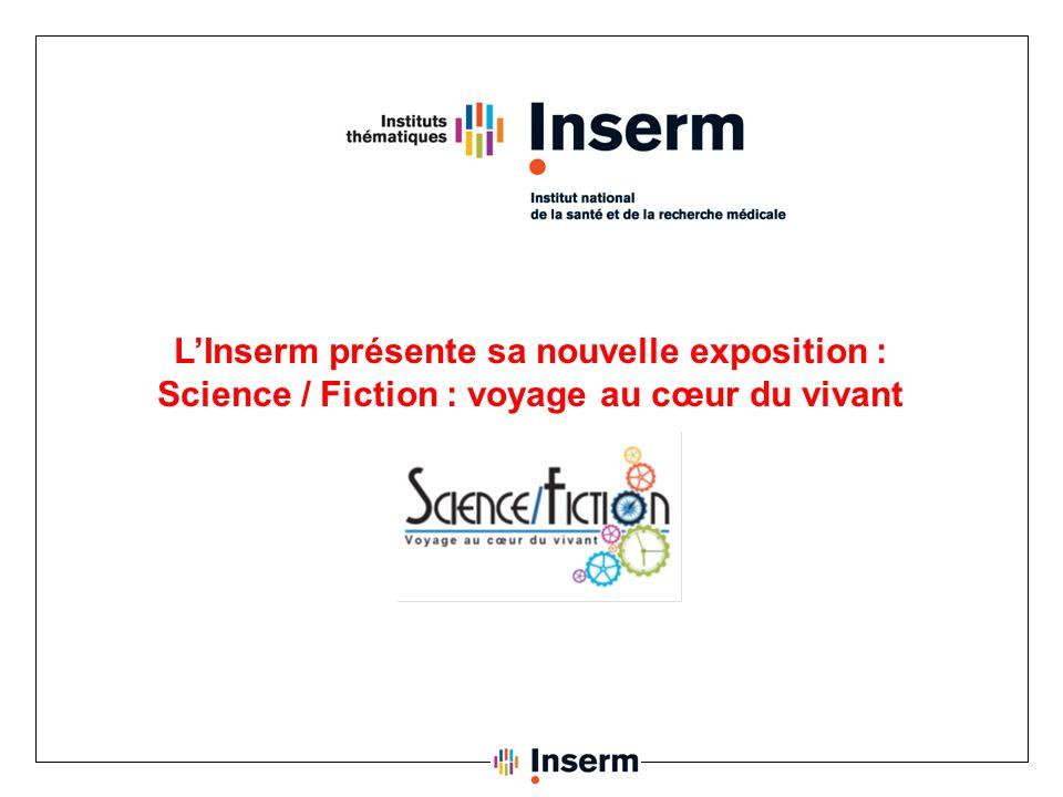 L'Inserm présente sa nouvelle exposition :