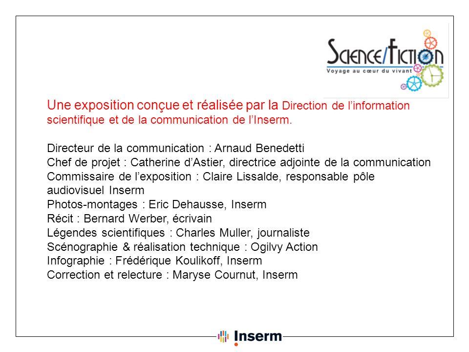 Une exposition conçue et réalisée par la Direction de l'information scientifique et de la communication de l'Inserm.