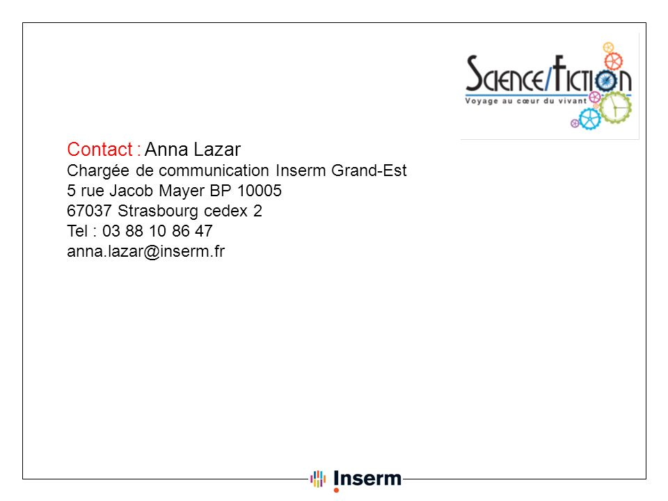 Contact : Anna Lazar Chargée de communication Inserm Grand-Est