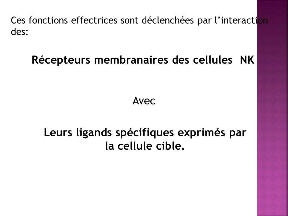 Récepteurs membranaires des cellules NK