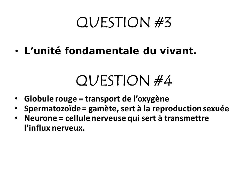 QUESTION #3 QUESTION #4 L'unité fondamentale du vivant.