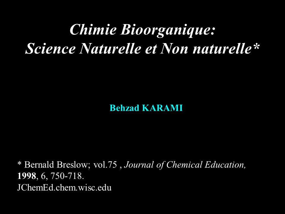 Chimie Bioorganique: Science Naturelle et Non naturelle*