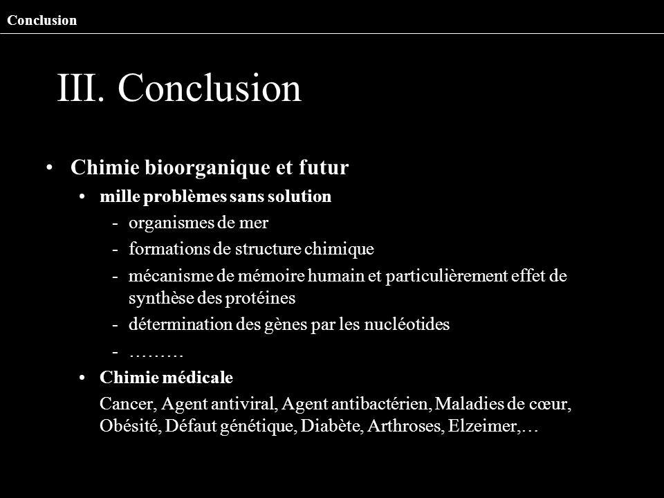 III. Conclusion Chimie bioorganique et futur