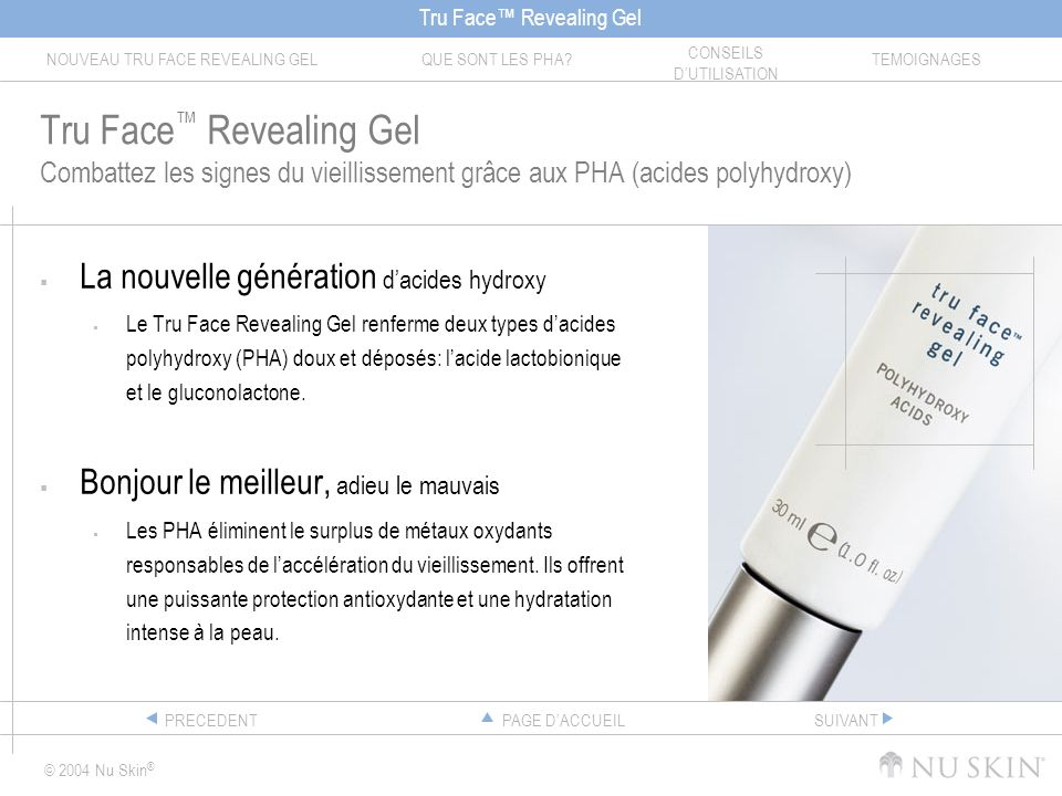 Tru Face™ Revealing Gel Combattez les signes du vieillissement grâce aux PHA (acides polyhydroxy)