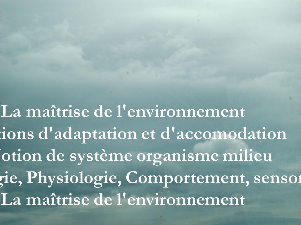 2. La maîtrise de l environnement