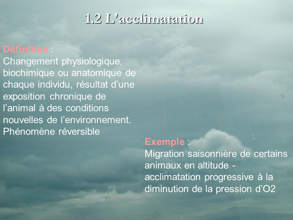 1.2 L acclimatation Définition :