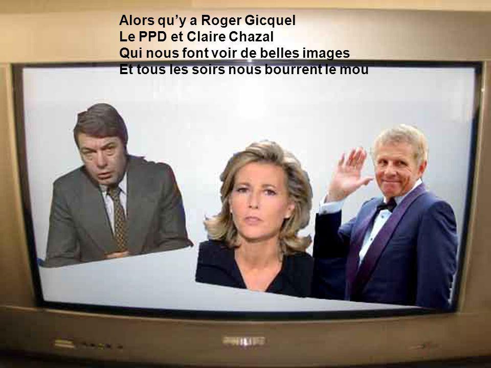 Alors qu'y a Roger Gicquel Le PPD et Claire Chazal